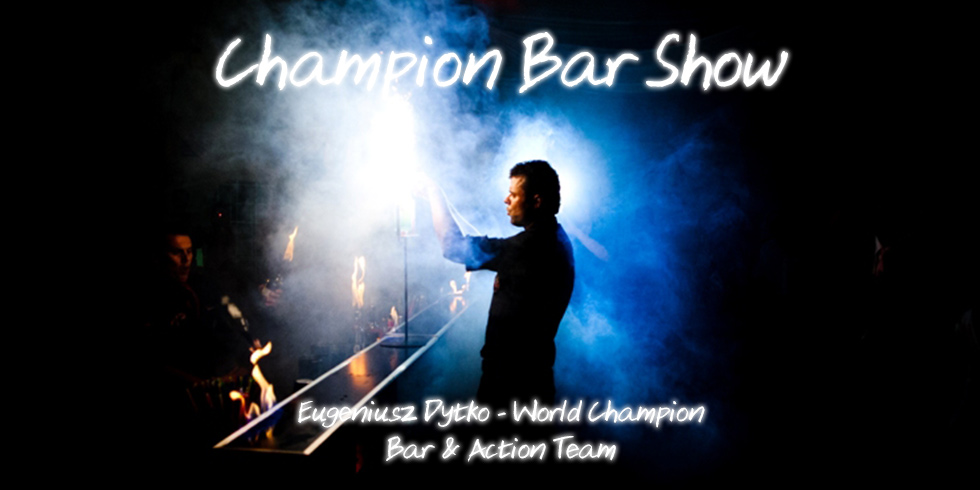 Mistrz Świata, Mistrza Polski, Pokaz Barmański, Drink Bar, Open Bar .